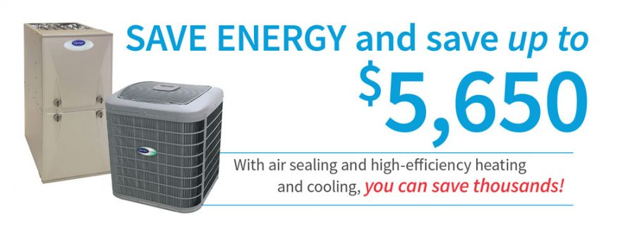 save energy and save up to $5,650 on a new system